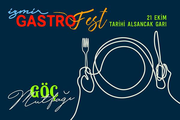 İzmir'in ilk gastronomi festivali Gastrofest göç teması ile yola koyuluyor