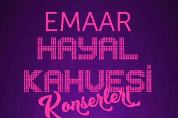Emaar Hayal Kahvesi Konserleri Başladı