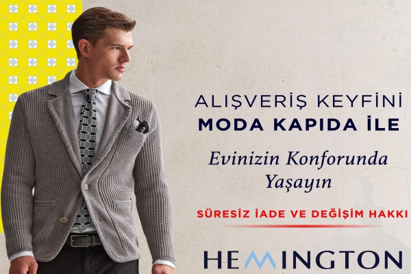 Hemington modayı kapınıza getiriyor